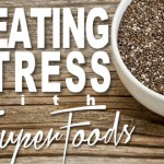 Beat Stress with Superfoods
